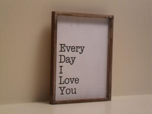 Cornice decorativa in legno EVERY DAY I LOVE YOU stile Shabby Chic