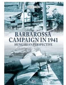 Barbarossa Campaign in 1941, Hungarian perspective